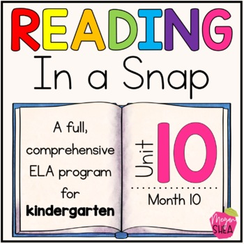 Kindergarten ELA Curriculum: Reading in a Snap Unit 10