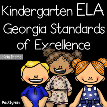 Kindergarten ELA GSE Georgia Standards of Excellence Posters -Kids Theme