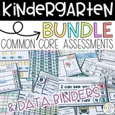 Kindergarten Common Core Assessments + Data Binder BUNDLE