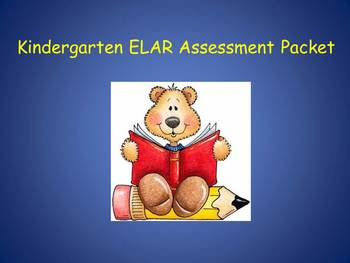 Kindergarten ELAR Assessment Packet