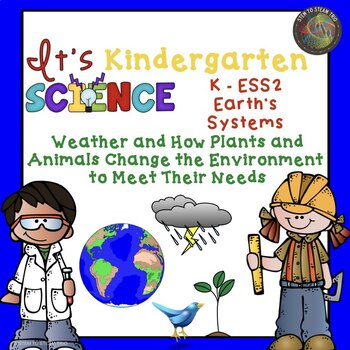 Kindergarten Earth's Systems Unit:  Weather and How it Effects Us