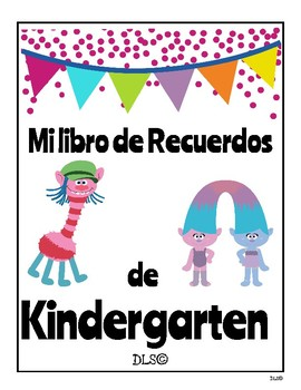 Kindergarten End of the Year Memory Book - Spanish and English Version - Trolls