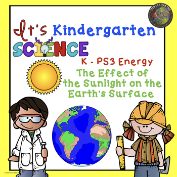 Kindergarten Energy Unit:  The Effect of  Sunlight on the Earth's Surface