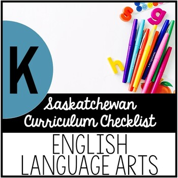 Kindergarten English Language Arts - Saskatchewan Curriculum Checklists