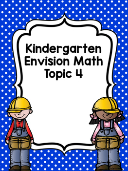 Kindergarten Envision Math Topic 4 Worksheets by Keepin up with ...