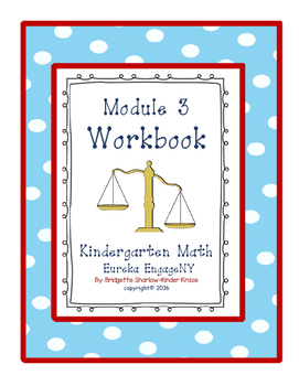 Kindergarten Eureka EngageNY Module 3 Workbook (Copying Materials Made Easy)