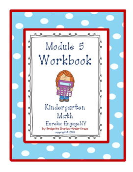 Kindergarten Eureka EngageNY Module 5 Workbook (Copying Materials Made Easy)