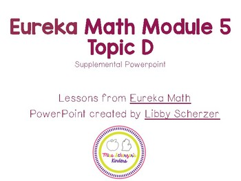 Kindergarten Eureka Math Supplemental Powerpoint- Module 5, Topic D