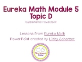 Kindergarten Eureka Math Supplemental Powerpoint- Module 5, Topic D