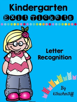 Kindergarten Exit Tickets: Letter Recognition