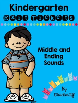 Kindergarten Exit Tickets: Middle and Ending Sounds