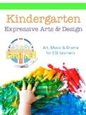 Kindergarten Expressive Arts for ESL Kids
