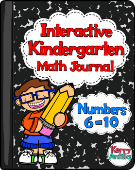 Interactive Kindergarten Math Journal: Numbers 6-10