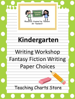 Kindergarten Fantasy Fiction Writing Paper (Lucy Calkins Inspired)