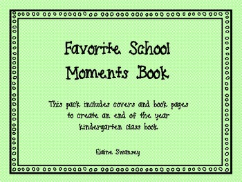 Kindergarten Favorite Moments Book {An End of the Year Writing Activity}