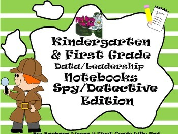 Kindergarten-First Grade Leadership Notebook and Data Binder: Detective/Spy