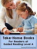 Take Home Books {for Kindergarten / First Grade Readers at Guided Reading Lvl A}