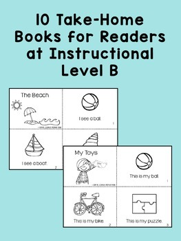 Take Home Books {for Kindergarten / First Grade Readers at Guided Reading Lvl B}