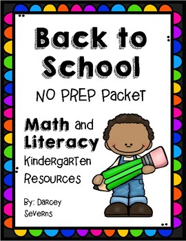 Kindergarten Back To School - NO PREP Packet - Math and Literacy Resources
