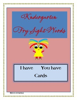 Kindergarten Fry Words I Have You Have Cards