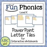 Kindergarten Fundationally FUN PHONICS Level K PowerPoint Letter Tiles