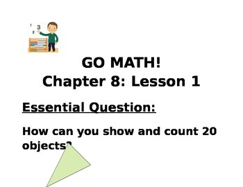 Kindergarten GO MATH! Chapter 8 Chapter Essential Questions Lessons 1-10