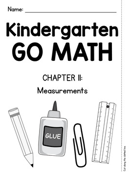 Kindergarten GO MATH Tabbed Booklet {Chapter 11 - Measurements}