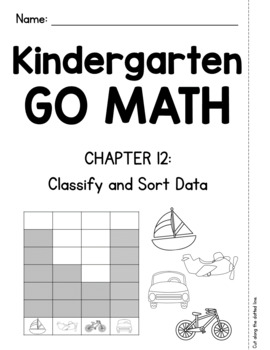 Kindergarten GO MATH Tabbed Booklet {Chapter 12 - Classify and Sort Data}