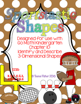 Kindergarten GO Math! Chapter 10: Identify and Describe 3-Dimensional Shapes
