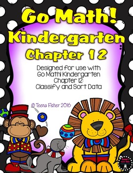 Kindergarten GO Math! Chapter 12: Classify and Sort Data