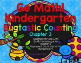 Kindergarten GO Math! Chapter 3 Bugtastic Counting 6-9