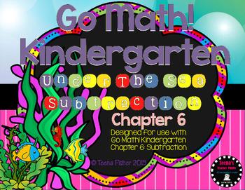 Kindergarten GO Math! Chapter 6: Under the Sea Subtraction