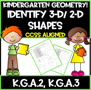 Kindergarten Common Core:  Geometry!  Identify 3-D/ 2-D Shapes **GROWING!**