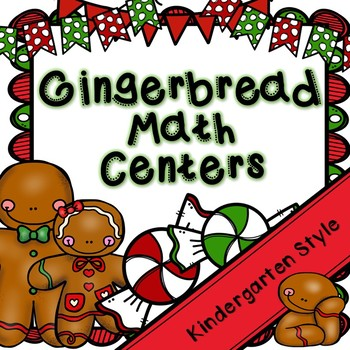 Kindergarten Gingerbread Math Centers- December Math Centers
