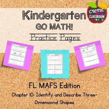 Kindergarten Go Math! Chapter 10 Practice Pages *Florida MAFS Edition*