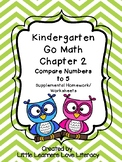 Kindergarten Go Math Chapter 2 - Compare Numbers to 5 Worksheets/Homework