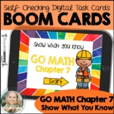 Kindergarten Go Math Chapter 7 Show What You Know Boom Cards, Digital Task Cards