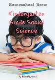 Kindergarten Grade Social Science (For Homeschool or Extra Practice)