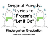 "Kindergarten Graduation Ceremony : ""Let It Go"" Parody Lyrics"
