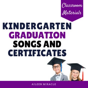 kindergarten graduation songs and certificates by aileen miracle