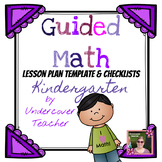 Kindergarten Guided Math Lesson Plan Template & Checklists