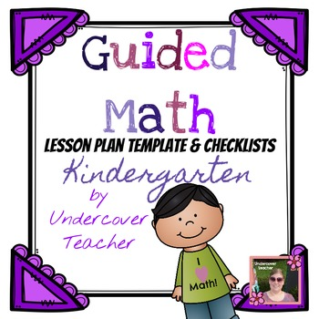 Kindergarten Guided Math Lesson Plan Template & Checklists