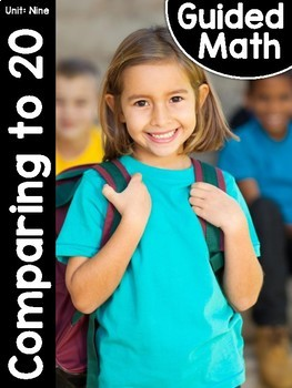 Kindergarten Guided Math: Unit Nine Comparing to 20