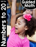 Kindergarten Guided Math: Unit Six Numbers to 20