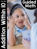 Kindergarten Guided Math: Unit Ten Addition to 10