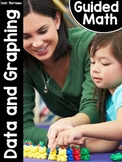 Kindergarten Guided Math: Unit Thirteen Graphing and Data