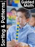 Kindergarten Guided Math: Unit Two Sorting and Patterns