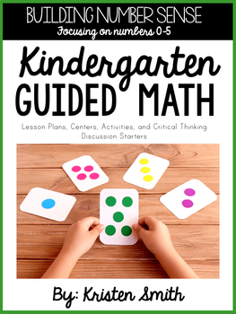 Kindergarten Guided Math Units By Topic: Building Number Sense (numbers 0-5)