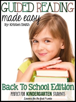 Kindergarten Guided Reading Made Easy-- Back To School Edition