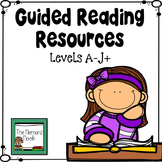 Guided Reading Resources Levels PreA-J+